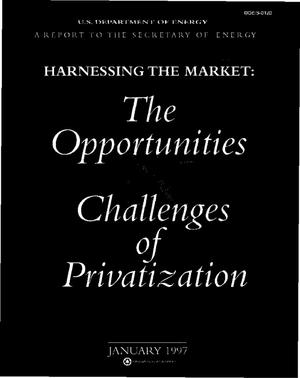 Primary view of object titled 'Harnessing the market: The opportunities and challenges of privatization'.