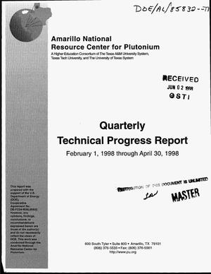 Primary view of object titled 'Amarillo National Resource Center for Plutonium. Quarterly technical progress report, February 1, 1998--April 30, 1998'.