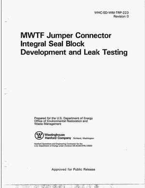 Primary view of object titled 'MWTF jumper connector integral seal block development and leak testing'.