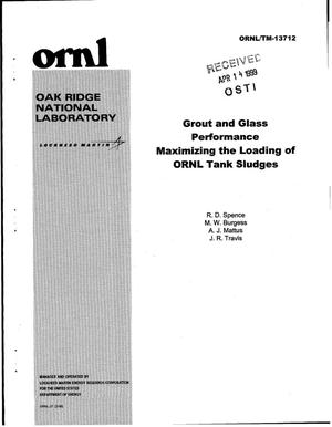 Primary view of object titled 'Grout and Glass Performance Maximizing the Loading of ORNL Tank Sludges'.