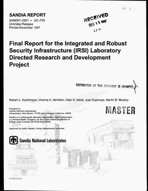 Primary view of object titled 'Final report for the Integrated and Robust Security Infrastructure (IRSI) laboratory directed research and development project'.
