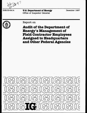 Primary view of object titled 'Audit of the Department of Energy`s management of field contractor employees assigned to headquarters and other federal agencies'.