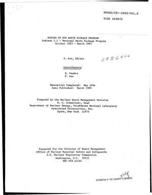 Primary view of object titled 'Review of DOE waste package program. Subtask 1.1 - National Waste Package Program, October 1983-March 1984. Volume 6'.