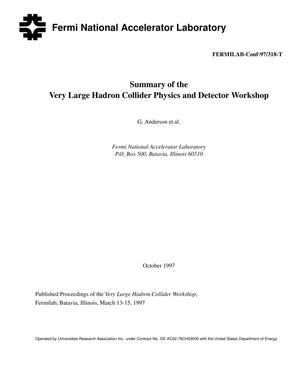 Primary view of object titled 'Summary of the very large hadron collider physics and detector workshop'.