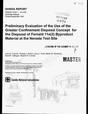 Primary view of object titled 'Preliminary evaluation of the use of the greater confinement disposal concept for the disposal of Fernald 11e(2) byproduct material at the Nevada Test Site'.