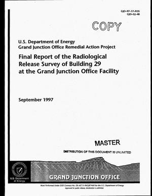 Primary view of object titled 'Final report of the radiological release survey of Building 29 at the Grand Junction Office Facility'.