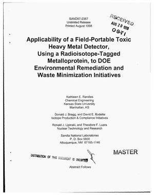 Primary view of object titled 'Applicability of a field-portable toxic heavy metal detector, using a radioisotope-tagged metalloprotein, to DOE environmental remediation and waste minimization initiatives'.