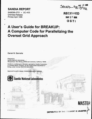 Primary view of object titled 'A user`s guide for BREAKUP: A computer code for parallelizing the overset grid approach'.