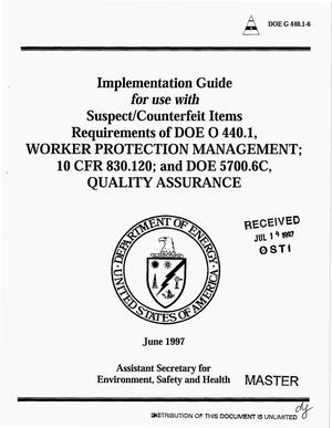 Primary view of object titled 'Implementation guide for use with suspect/counterfeit items: Requirements of DOE O 440.1, worker protection management; 10 CFR 830.120; and DOE 5700.6C, quality assurance'.