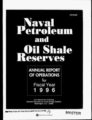 Primary view of object titled 'Naval Petroleum and Oil Shale Reserves annual report of operations for fiscal year 1996'.