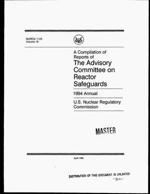 Primary view of object titled 'A compilation of reports of the Advisory Committee on Reactor Safeguards. 1994 annual. Volume 16'.