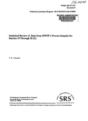 Primary view of object titled 'Statistical Review of Data from DWPF's Process Samples for Batches 19 Through 30'.