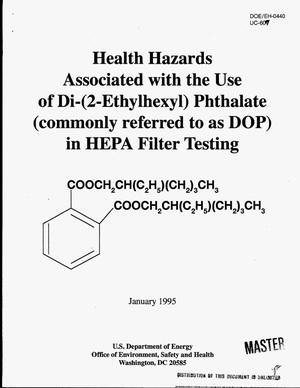 Primary view of object titled 'Health hazards associated with the use of di-(2-ethylhexyl) phthalate (commonly referred to as DOP) in HEPA filter test'.