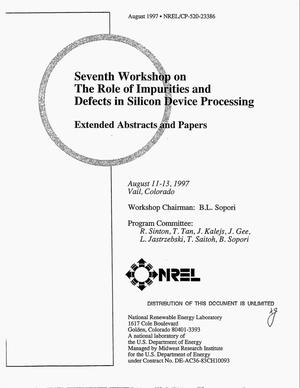 Primary view of object titled 'Seventh workshop on the role of impurities and defects in silicon device processing'.