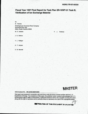 Primary view of object titled 'Fiscal year 1997 final report for task plan SR-16WT-31 task B, vitrification of ion exchange material'.
