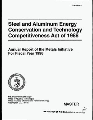 Primary view of object titled 'Steel and Aluminum Energy Conservation and Technology Competitiveness Act of 1988: Annual report of the metals initiative for fiscal year 1996'.