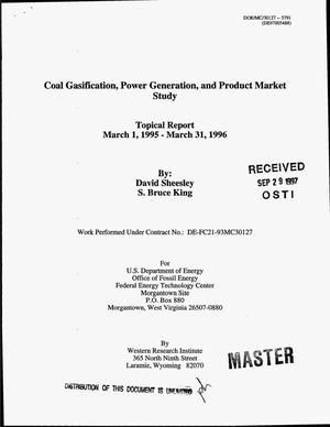 Primary view of object titled 'Coal gasification power generation, and product market study. Topical report, March 1, 1995--March 31, 1996'.