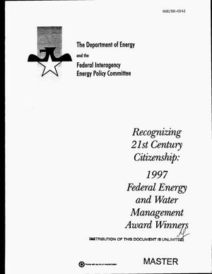 Primary view of object titled 'Recognizing 21. century citizenship: 1997 federal energy and water management award winners'.