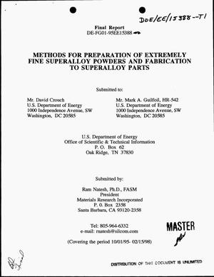 Primary view of object titled 'Methods for preparation of extremely fine superalloy powders and fabrication to superalloy parts. Final report, October 1, 1995--February 15, 1998'.
