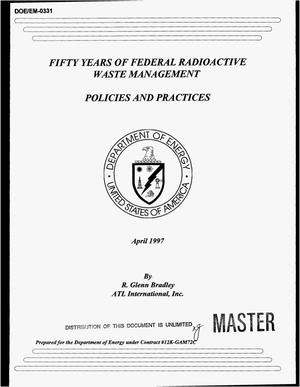 Primary view of object titled 'Fifty years of federal radioactive waste management: Policies and practices'.