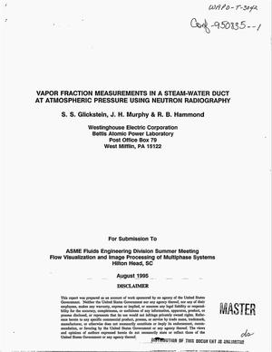 Primary view of object titled 'Vapor fraction measurements in a steam-water duct at atmospheric pressure using neutron radiography'.