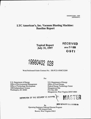 Primary view of object titled 'LTC American`s, Inc. vacuum blasting machine: Baseline report'.