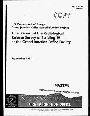 Primary view of object titled 'Final report of the radiological release survey of Building 19 at the Grand Junction Office Facility'.