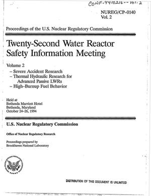 Primary view of object titled 'Twenty-second water reactor safety information meeting. Volume 2: Severe accident research, thermal hydraulic research for advanced passive LWRs, high-burnup fuel behavior'.