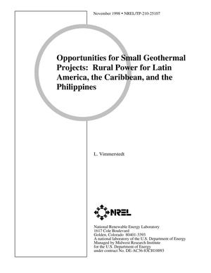 Primary view of object titled 'Opportunities for Small Geothermal Projects: Rural Power for Latin America, the Caribbean, and the Philippines'.
