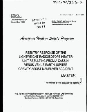 Primary view of object titled 'Reentry response of the lightweight radioisotope heater unit resulting from a Cassini Venus-Venus-Earth-Jupiter gravity assist maneuver accident'.