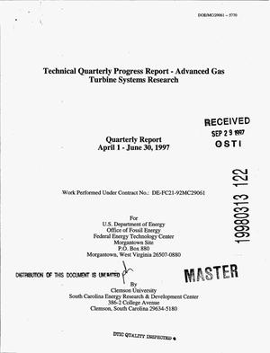 Primary view of object titled 'Technical Quarterly Progress Report - Advanced Gas Turbine Systems Research. Quarterly Report April 1 - June 30, 1997'.