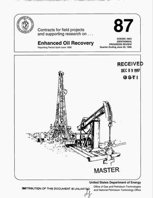 Primary view of object titled 'Contracts for field projects and supporting research on enhanced oil recovery. Progress review number 87'.