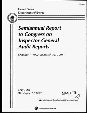 Primary view of object titled 'Semiannual report to Congress on Inspector General audit reports, October 1, 1997--March 31, 1998'.