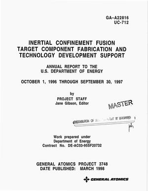 Primary view of object titled 'Inertial confinement fusion target component fabrication and technology development support. Annual report, October 1, 1996--September 30, 1997'.