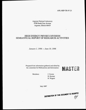 Primary view of object titled 'High Energy Physics Division semiannual report of research activities, January 1, 1996--June 30, 1996'.