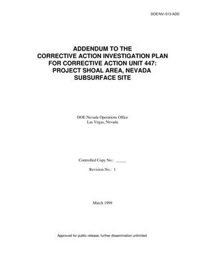 Primary view of object titled 'Addendum to the Corrective Action Investigation Plan for Corrective Action Unit 447, Project Shoal Area, Nevada Subsurface Site, Revision 1, April 1999'.