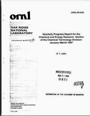 Primary view of object titled 'Quarterly progress report for the Chemical and Energy Research Section of the Chemical Technology Division: January--March 1997'.