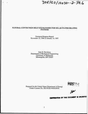 Primary view of object titled 'Natural convection heat exchangers for solar water heating systems. Technical progress report, November 15, 1996--January 14, 1997'.