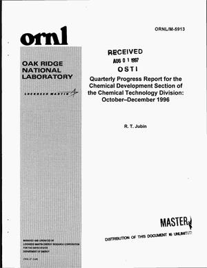 Primary view of object titled 'Quarterly progress report for the Chemical Development Section of the Chemical Technology Division: October--December 1996'.