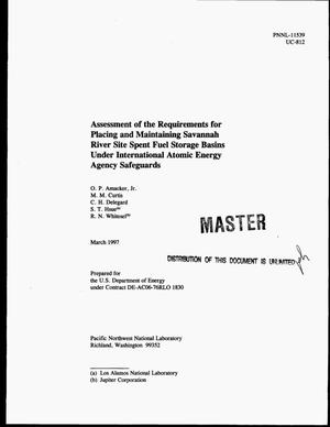 Primary view of object titled 'Assessment of the requirements for placing and maintaining Savannah River Site spent fuel storage basins under International Atomic Energy Agency safeguards'.