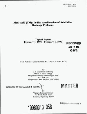 Primary view of object titled 'Maxi-Acid{trademark}: In-situ amelioration of acid mine drainage problems. Topical report, February 1, 1995--February 1, 1996'.