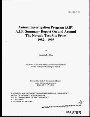 Primary view of object titled 'Animal Investigation Program (AIP), A.I.P. summary report on and around the Nevada Test Site from 1982--1995'.