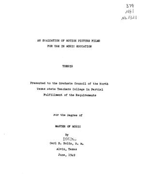 Primary view of object titled 'An Evaluation of Motion Picture Films for Use in Music Education'.