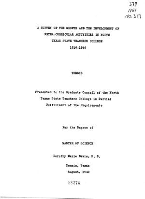 Primary view of object titled 'A Survey of the Growth and the Development of Extra-Curricular Activities in North Texas State Teachers College, 1919-1939'.
