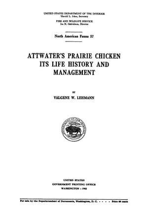 Primary view of object titled 'Attwater's Prairie Chicken, its Life History and Management'.