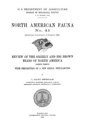 Primary view of object titled 'Review of the Grizzly and Big Brown Bears of North America (Genus Ursus): with Description of a New Genus, Vetularctos'.