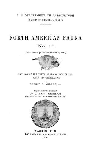 Primary view of object titled 'Revision of the North American Bats of the Family Vespertilionidæ'.