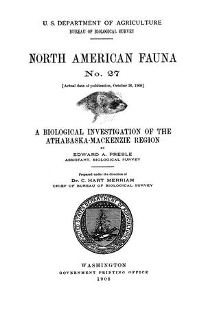 Primary view of object titled 'A Biological Investigation of the Athabaska-Mackenzie Region'.