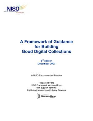 Primary view of object titled 'A Framework of Guidance for Building Good Digital Collections, 3rd Edition'.