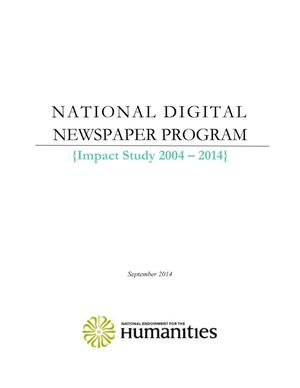 Primary view of object titled 'National Digital Newspaper Program: Impact Study 2004 - 2014'.
